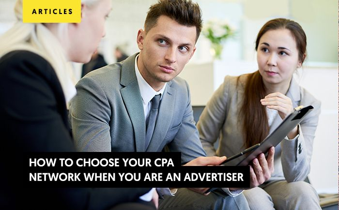 Advertisers: How To Choose Your CPA Network