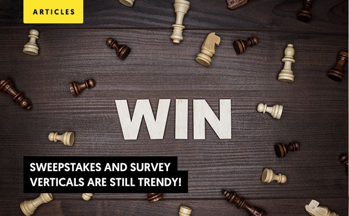 Sweepstakes And Survey Verticals Are Still Trendy!