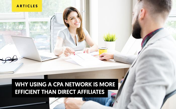 Why using a CPA network is more efficient than direct affiliates